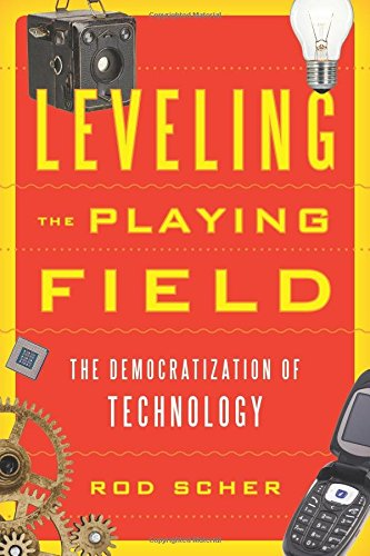 Leveling The Playing Field: The Democratization Of Technology 2
