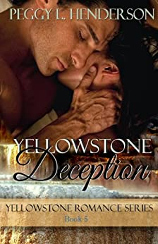 Yellowstone Deception (Yellowstone Romance Book 5) by [Henderson, Peggy L]