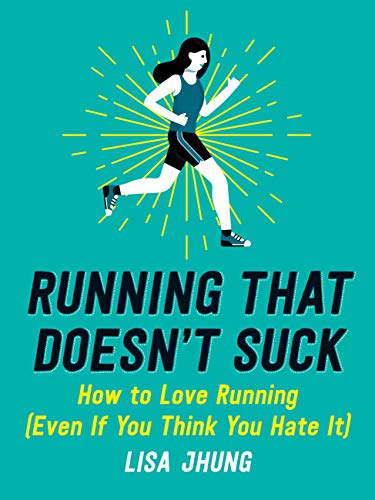 Book Cover: Running That Doesn't Suck: How to Love Running