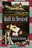 Quilt as Desired: A Harriet Truman/Loose Threads Mystery