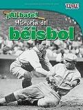 Al bate! /Hit!: Historia del béisbol (Time for Kids En Español, Level 3) (Spanish Edition)