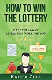 How to Win the Lottery: Make the Law of Attraction Work for You