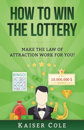 how-to-win-the-lottery-make-the-law-of-attraction-work-for-you