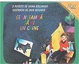 Ce Înseamnă Să Ai Un Câine; To Have a Dog (Romanian Edition)