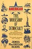 The Workshop of Democracy, James MacGregor Burns, 0394743202