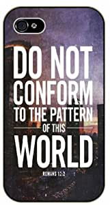 Do not conform to the pattern of this world - Romans 12:2 - Bible verse iPhone 4 / 4s black plastic case by icecream design