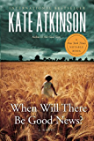 When Will There Be Good News? (Jackson Brodie series Book 3)