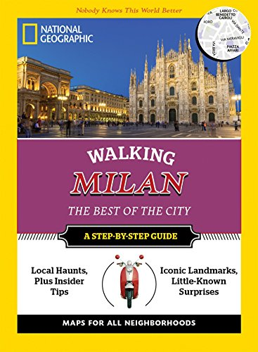 National Geographic Walking Milan: The Best of the City (National Geographic Walking Guide) ()