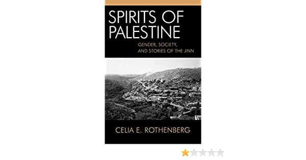 Spirits of Palestine: Gender, Society, and Stories of the Jinn