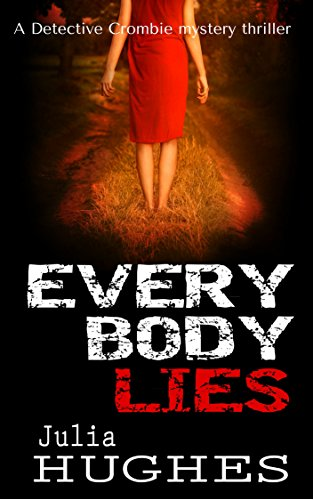 Everybody Lies: A Detective Crombie mystery thriller (Detective Crombie mystery thrillers Book 2) (Sure Grip Oxford)