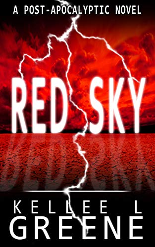 Red Sky - A Post-Apocalyptic Novel by [Greene, Kellee L.]