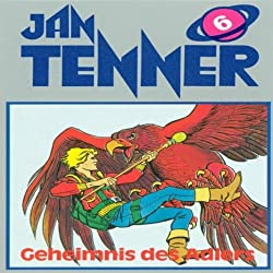 Geheimnis des Adlers (Jan Tenner Classics 6)