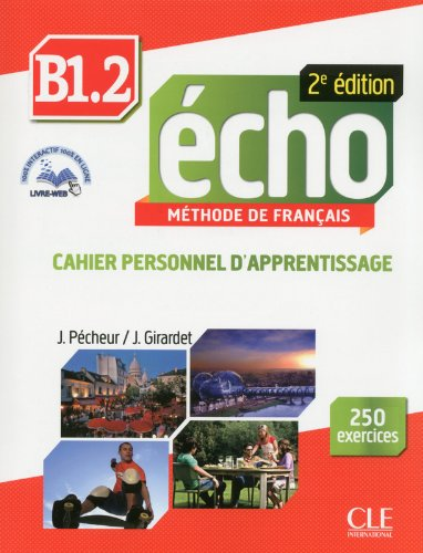 Echo B1.2 : Cahier personnel d'apprentissage (1CD audio) (French Edition)