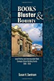 img - for Books, Bluster, and Bounty: Local Politics and Carnegie Library Building Grants in the Intermountain West, 1890-1920 book / textbook / text book
