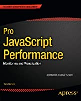 Pro JavaScript Performance: Monitoring and Visualization Front Cover