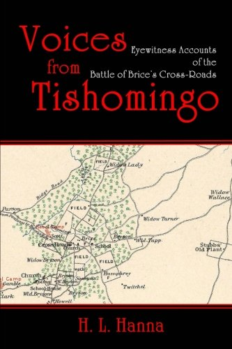 Voices from Tishomingo: Eyewitness Accounts of the Battle of Brice's Cross-Roads pdf epub