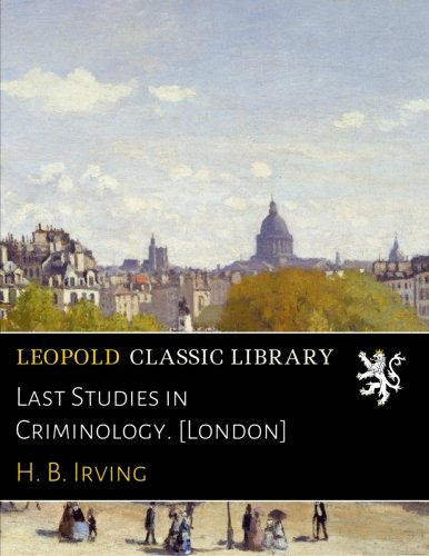 Last Studies in Criminology. [London] pdf