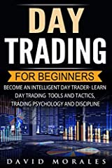 Do You Want To Become An Intelligent Day Trader?               Yes, You Want To and You Can...       Forget about all the hype you've heard about day trading. Seriously. Get that stuff out of your mind. Most of the authors try...
