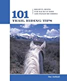 101 Trail Riding Tips: Helpful Hints For Backcountry And Pleasure Riding (101 Tips)