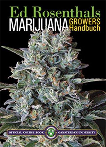 Marijuana Growers Handbuch Broschiert – Ungekürzte Ausgabe, 25. Mai 2016 Ed Rosenthal Nachtschatten Verlag 3037882638 Garten / Pflanzen / Natur