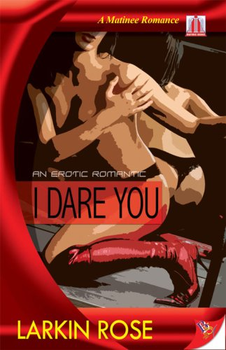 Image result for I Dare to Love You by Larkin Rose
