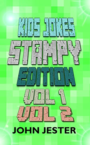 (Kids Jokes - Stampy Edition Vol 1 and 2: An unofficial Minecraft joke)