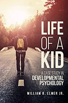 Download for free Life of a Kid: A Case Study in Developmental Psychology
