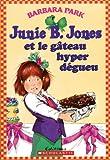 Junie B. Jones et le gâteau hyper dégueu