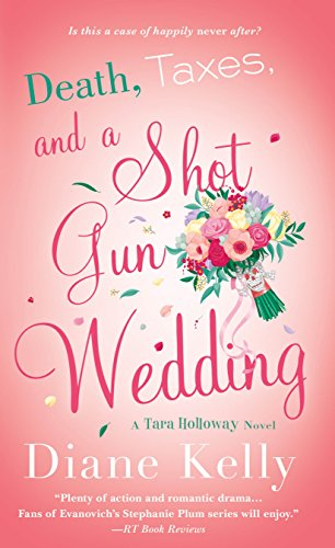 Death, Taxes, and a Shotgun Wedding: A Tara Holloway Novel