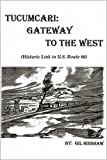 Tucumcari: Gateway to the West, Gil Hinshaw, 1450251781