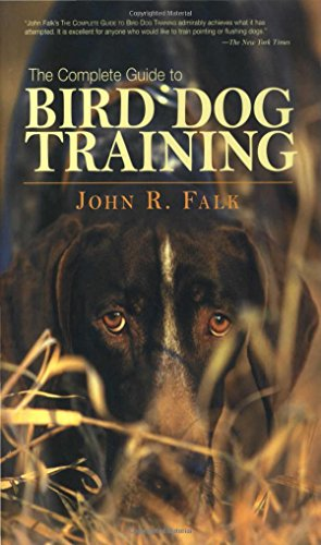 Complete Guide to Bird Dog Training (Complete Bird)