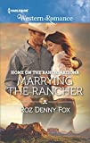 img - for Marrying the Rancher (Home on the Ranch: Arizona) book / textbook / text book