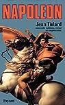 Napoléon, ou, Le mythe du sauveur par Tulard