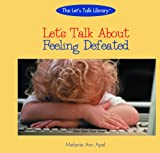 Let's Talk about Feeling Defeated, Melanie Ann Apel, 0823958647