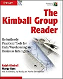 img - for The Kimball Group Reader: Relentlessly Practical Tools for Data Warehousing and Business Intelligence book / textbook / text book