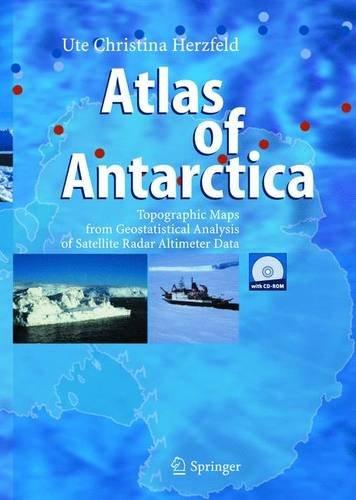 Atlas Of Antarctica: Topographic Maps From Geostatistical Analysis Of Satellite Radar Altimeter Data