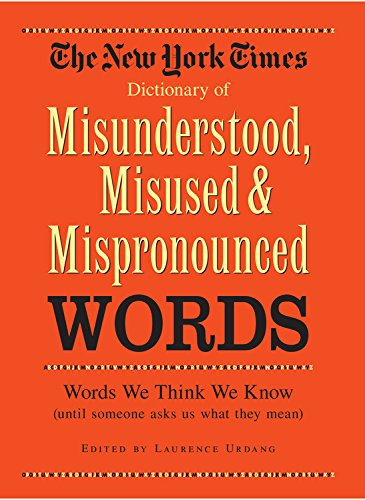Download New York Times Dictionary of Misunderstood, Misused, & Mispronounced Words pdf epub
