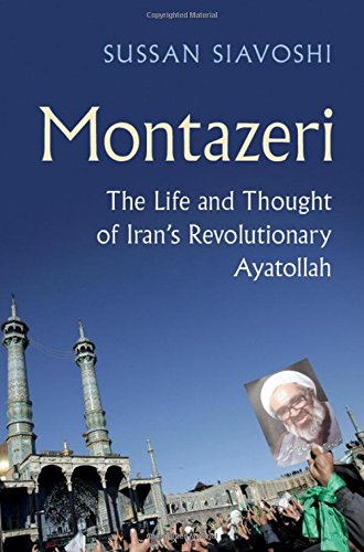 Montazeri: The Life and Thought of Iran's Revolutionary Ayatollah PDF