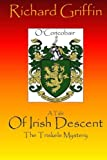 A Tale of Irish Descent : The Tri-Skele Mystery, Richard T Griffin, 0983549605