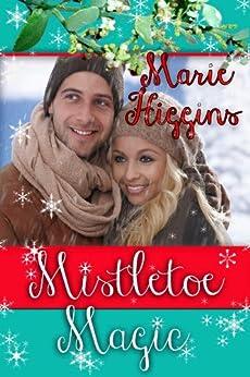 Mistletoe Magic by [Higgins, Marie]