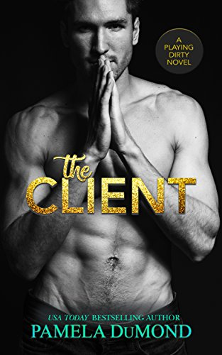 The Client: A Playing Dirty Novel (A Playing Dirty Rom-Com) cover