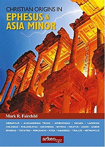 Christian Origins in Ephesus and Asia Minor