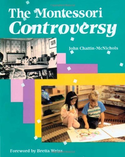 The Montessori Controversy 1st Edition by Chattin-McNichols, John published by Wadsworth Publishing Paperback