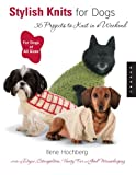 Stylish Knits for Dogs: 36 Projects to Knit in a Weekend