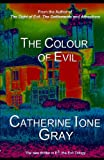 The Colour of Evil, Catherine Gray, 1484186656