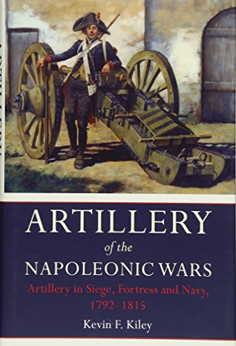 - Artillery of the Napoleonic Wars Vol II: Artillery in Siege, Fortress, and Navy, 1792-1815