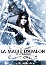 La magie d'Avalon, tome 2 : Pendragon par Horizons