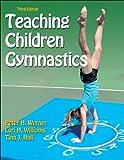 Teaching Children Gymnastics-3rd Edition 3rd Edition