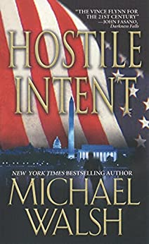 Hostile Intent by [Walsh, Michael]