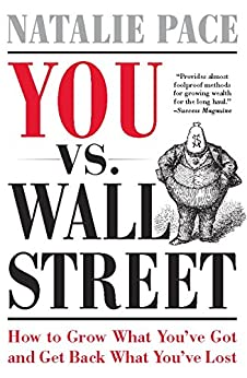 You vs. Wall Street: Grow What You've Got and Get Back What You've Lost by [Pace, Natalie]